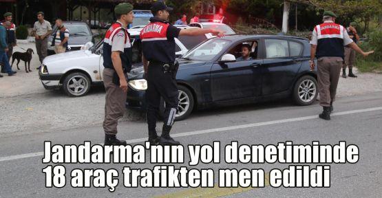 Jandarma'nın yol denetiminde 18 araç trafikten men edildi