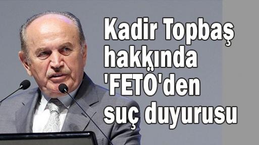 Kadir Topbaş hakkında 'FETÖ'den suç duyurusu