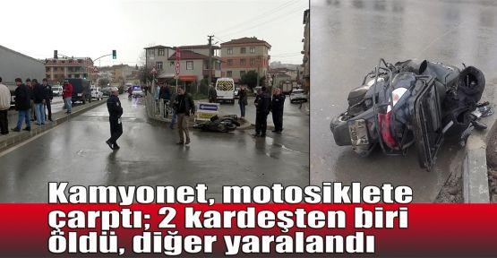 Kamyonet, motosiklete çarptı: 2 kardeşten biri öldü, diğer yaralandı