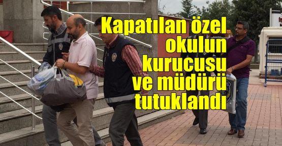 Kapatılan özel okulun kurucusu ve müdürü tutuklandı