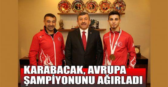 Karabacak, Avrupa şampiyonunu ağırladı