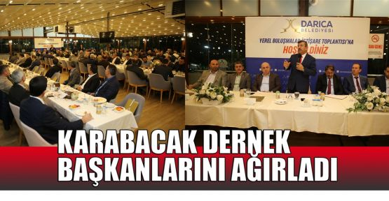 Karabacak, dernek başkanlarını ağırladı