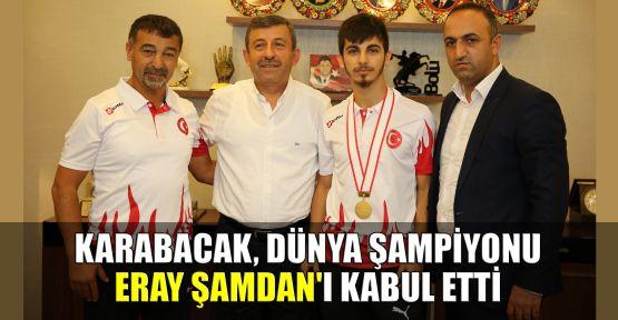 Karabacak, Dünya şampiyonu Şamdan'ı kabul etti