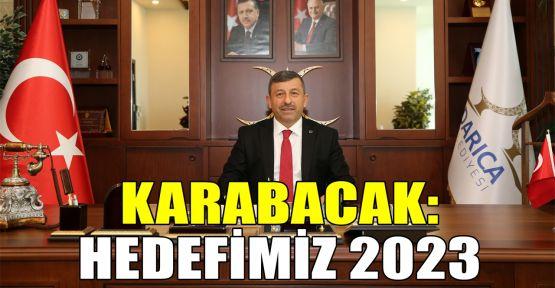 Karabacak: Hedefimiz 2023