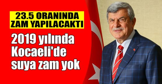 Karaosmanoğlu: 2019'da Kocaeli'de suya zam yok