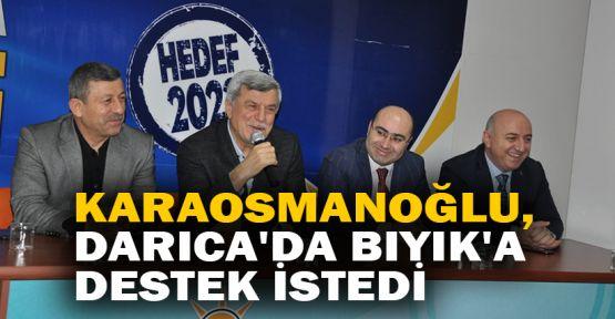 Karaosmanoğlu, Darıca'da Bıyık'a destek istedi