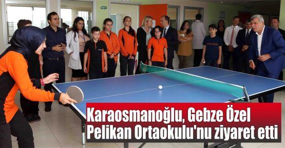 Karaosmanoğlu, Gebze Özel Pelikan Ortaokulu'nu ziyaret etti