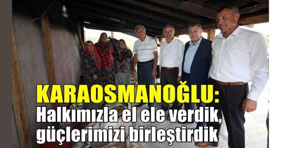 Karaosmanoğlu: Halkımızla el ele verdik, güçlerimizi birleştirdik