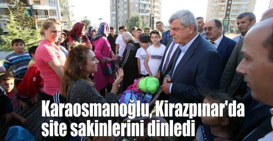 Karaosmanoğlu, Kirazpınar'da site sakinlerini dinledi