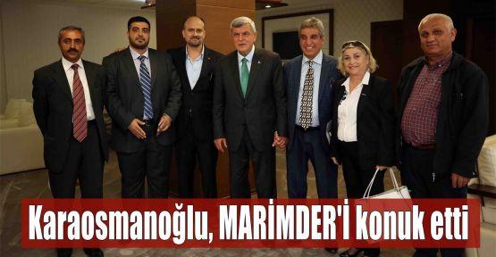 Karaosmanoğlu, MARİMDER'İ konuk etti