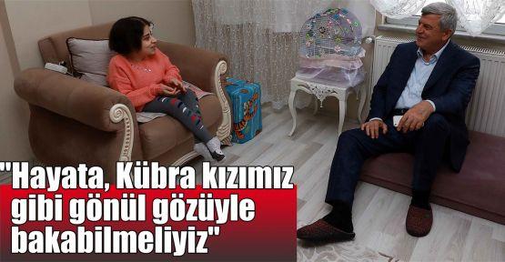 """Karaosmanoğlu:""""Hayata, Kübra kızımız gibi gönül gözüyle bakabilmeliyiz"""""""