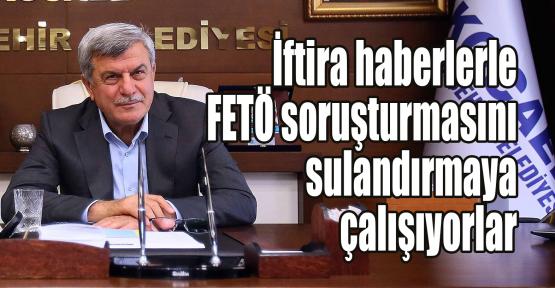 Karaosmanoğlu:İftira haberlerle FETÖ soruşturmasını sulandırmaya çalışıyorlar