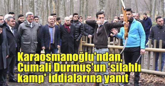 Karaosmanoğlu'ndan, Cumali Durmuş'un 'silahlı kamp' iddialarına yanıt