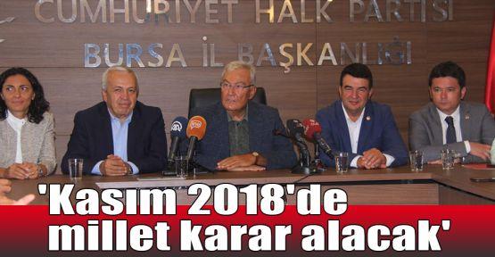 'Kasım 2018'de millet karar alacak'