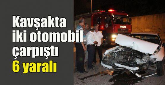 Kavşakta iki otomobil çarpıştı:6 yaralı