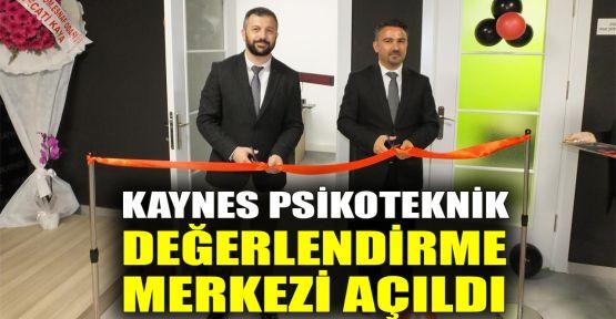 Kaynes Psikoteknik Değerlendirme Merkezi açıldı