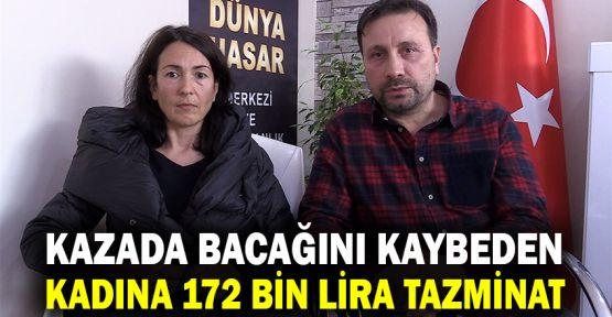 Kazada bacağını kaybeden kadına 172 bin lira tazminat