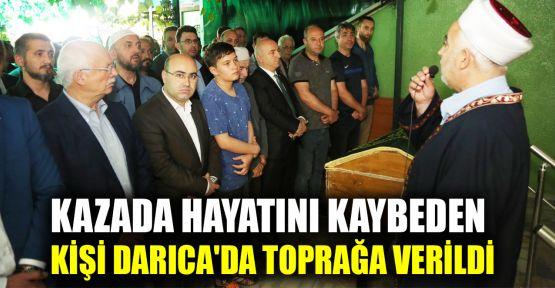 Kazada hayatını kaybeden kişi Darıca'da toprağa verildi