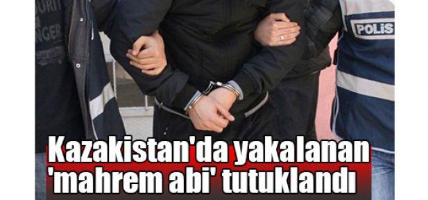 Kazakistan'da yakalanan 'mahrem abi' tutuklandı