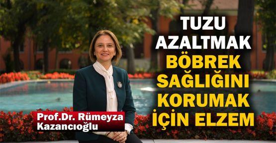 Kazancıoğlu: Tuzu azaltmak, böbrek sağlığını korumak için elzem