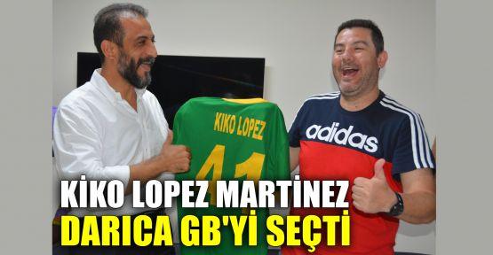 Kiko Lopez Martinez, Darıca GB'yi seçti