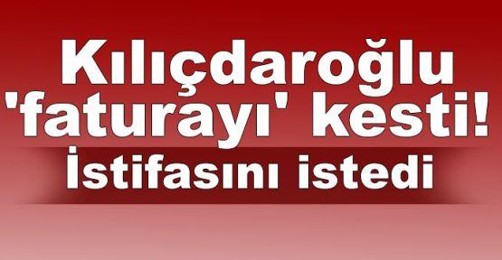 Kılıçdaroğlu 'faturayı' kesti! İstifasını istedi