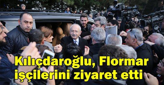 Kılıçdaroğlu, Flormar işçilerini ziyaret etti
