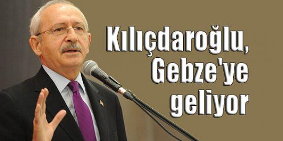 Kılıçdaroğlu, Gebze'ye geliyor
