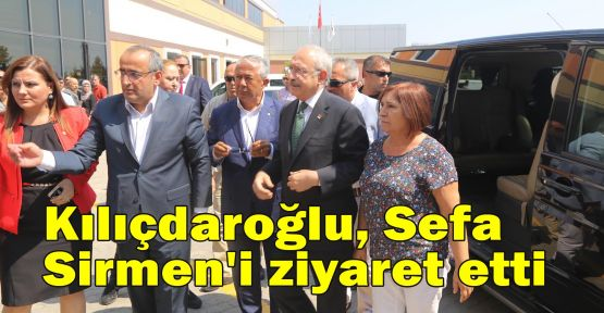 Kılıçdaroğlu, Sefa Sirmen'i hastanede ziyaret etti