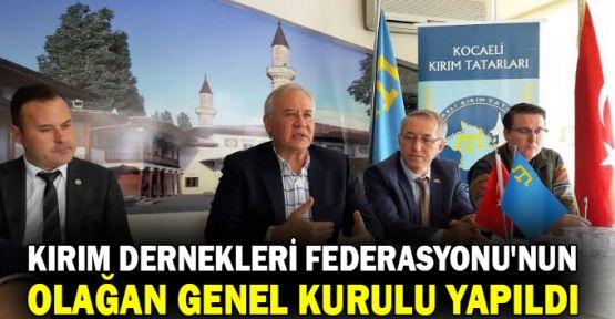 Kırım Dernekleri Federasyonu'nun olağan genel kurulu yapıldı