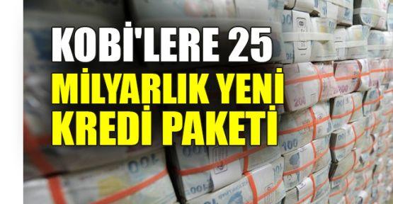 KOBİ'lere 25 milyar TL'lik yeni kredi paketi