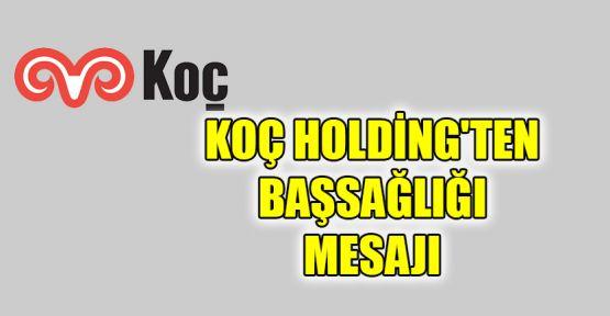 Koç Holding'ten başsağlığı mesajı