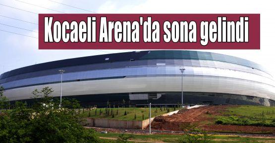 Kocaeli Arena'da sona gelindi
