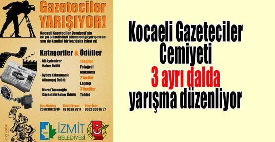 Kocaeli Gazeteciler Cemiyeti 3 ayrı dalda yarışma düzenliyor