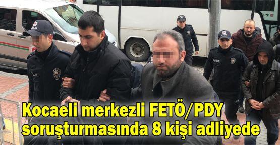 Kocaeli merkezli FETÖ/PDY soruşturması 8 kişi adliyede