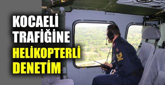 Kocaeli trafiğine helikopterli denetim