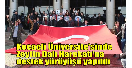 Kocaeli Üniversite'sinde Zeytin Dalı Harekatı'na destek yürüyüşü