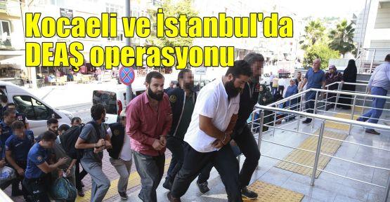 Kocaeli ve İstanbul'da DEAŞ operasyonu