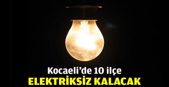 Kocaeli'de 10 ilçe elektriksiz kalacak