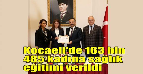 Kocaeli'de 163 bin 485 kadına sağlık eğitimi verildi