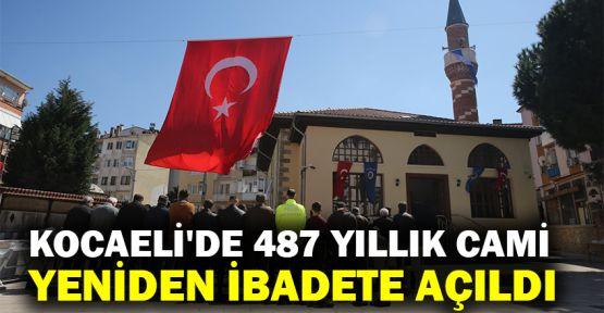 Kocaeli'de 487 yıllık cami yeniden ibadete açıldı