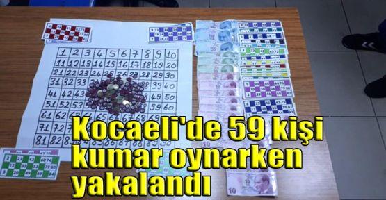 Kocaeli'de 59 kişi kumar oynarken yakalandı