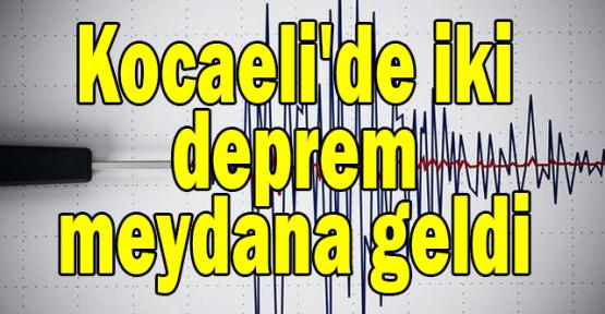 Kocaeli'de bugün iki deprem meydana geldi