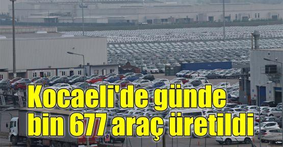 Kocaeli'de günde bin 677 araç üretildi