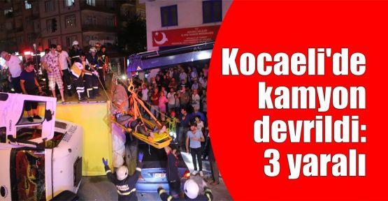 Kocaeli'de kamyon devrildi: 3 yaralı