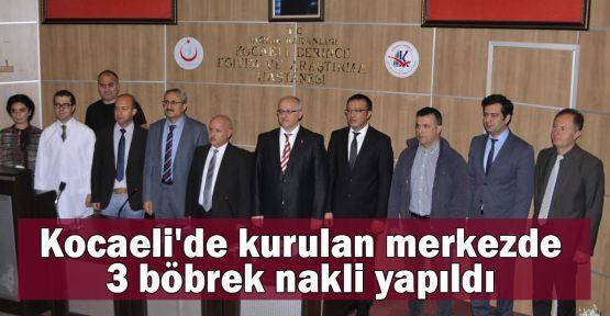 Kocaeli'de kurulan merkezde 3 böbrek nakli yapıldı