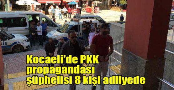 Kocaeli'de PKK propagandası şüphelisi 8 kişi adliyede