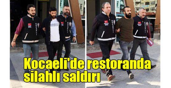 Kocaeli'de restoranda silahlı saldırı