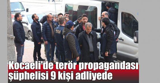 Kocaeli'de terör propagandası şüphelisi 9 kişi adliyede