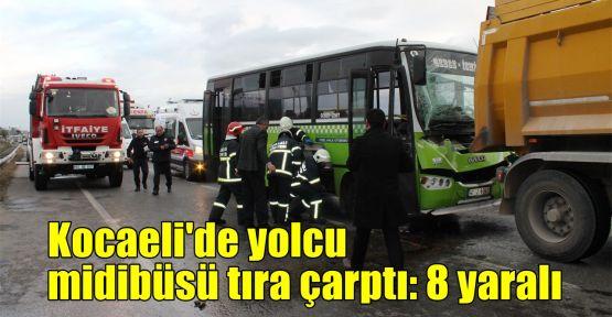 Kocaeli'de yolcu midibüsü tıra çarptı: 8 yaralı